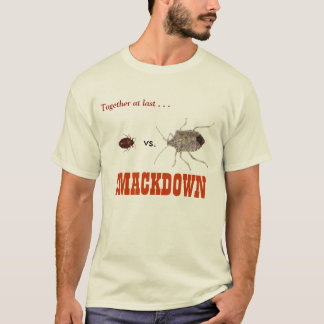 Bed Bug vs. Stink Bug: SMACKDOWN T-Shirt