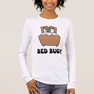bed bugs long sleeve T-Shirt