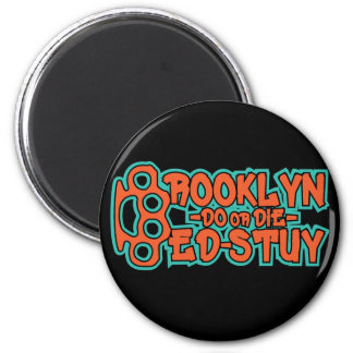 Bed Stuy Do or Die 2 Inch Round Magnet
