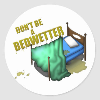 Bed Wetter Classic Round Sticker