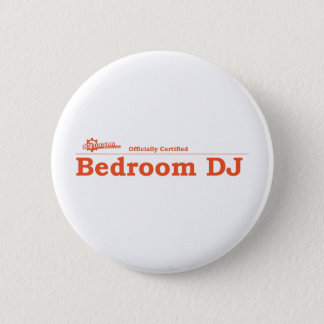 Bedroom DJ Certified Pinback Button