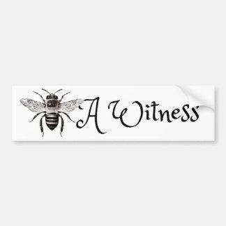 Bee A Witness Bumper Sticker
