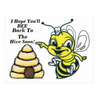 Bee Back To The Hive Soon Post Card! Postcard