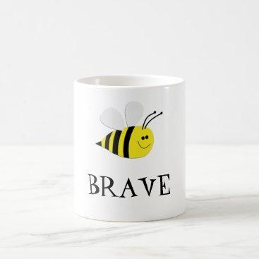 Coffee Themed Bee BRAVE-Cute Gift Mugs