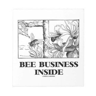 Bee Business Inside (Bees Foraging Nectar) Notepad