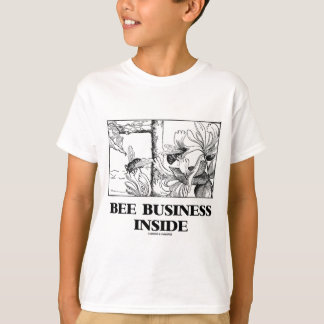 Bee Business Inside (Bees Foraging Nectar) T-Shirt