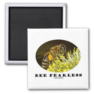 Bee Fearless (Bee On Yellow Flower) 2 Inch Square Magnet