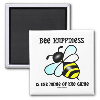 Bee Happiness Is The Name Of The Game (Bee) 2 Inch Square Magnet