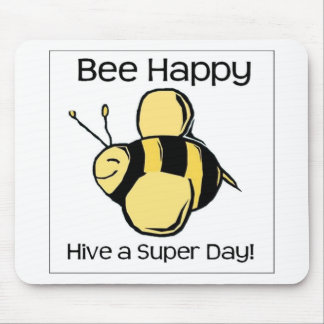 bee happy - Hive a super day Mouse Pad