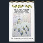 """Bee-ing Apis &quot;Welcome to Bee School&quot; Calendar<br><div class=""""desc"""">Bee-ing Apis &quot;Welcome to Bee School&quot; Calendar  Bee-ing Apis (https://www.facebook.com/BeeingApis/) is a comic that is trying to find the intrinsic humor in honey bees,  beekeeping,  and life. See a comic that you would like as a t-shirt,  magnet,  or something else on Zazzle? Let us know!</div>"""
