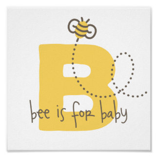 Bee is for Baby Poster - Baby Room Decor