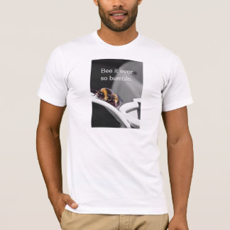Bee It Ever So Bumble T-Shirt