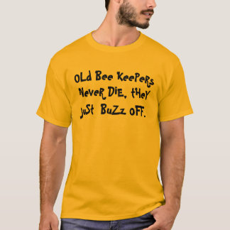 bee keepers joke T-Shirt