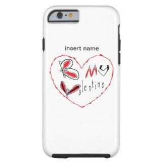 Bee my valentine tough iPhone 6 case