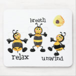Bee Relax - Breath - Unwind Mousepad