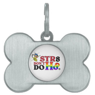 BEE STR8 DON'T DO H8 PET ID TAG