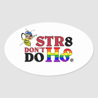 BEE STR8 DON'T DO H8 STICKERS
