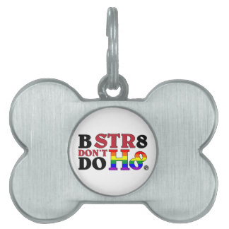 BEE STR8 DON'T DO HATE PET ID TAG