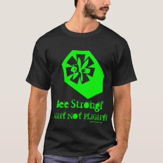 Bee Strong! Fight Not Flight! T-Shirt