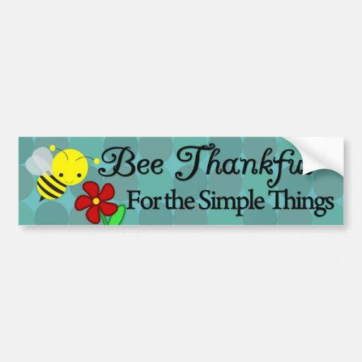 Bee Thankful for the Simple Things, Cute Bumblebee Bumper Sticker