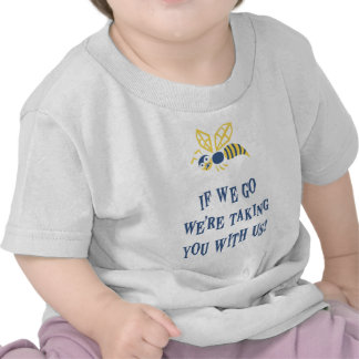 Bee With Us Shirts