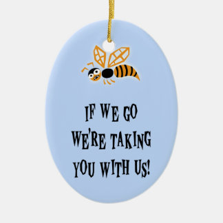 Bee With You Ceramic Ornament