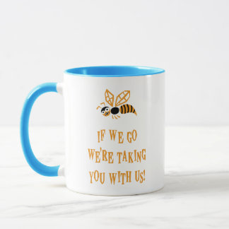 Bee With You Mug