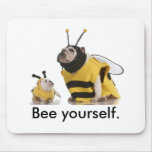 Bee Yourself. Mouse Pad