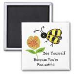 Bee Yourself - You're Bee-autiful 2 Inch Square Magnet