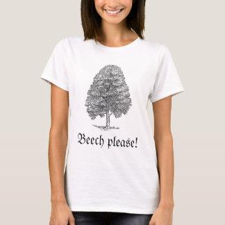 """""""Beech please!"""" humorous tee"""