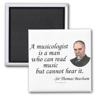 Beecham on Musicologists 2 Inch Square Magnet