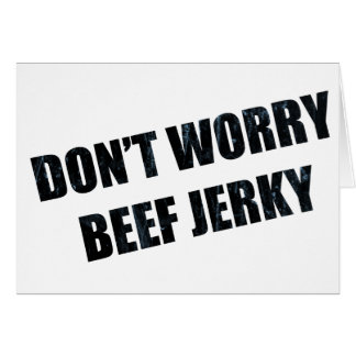 BEEF JERKY GREETING CARDS