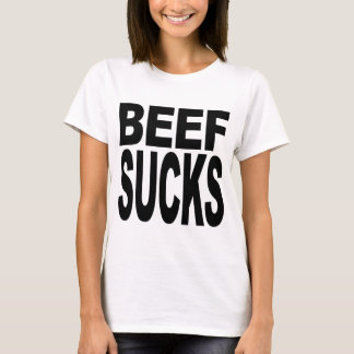 Beef Sucks T-Shirt