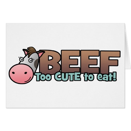 Beef: Too Cute To Eat Card