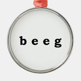 beeg metal ornament