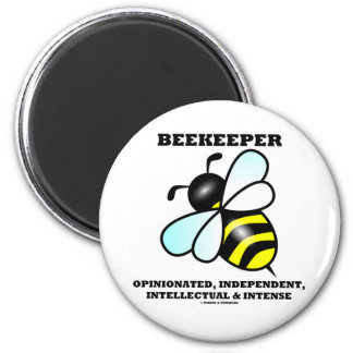 Beekeeper Opinionated Independent Intellectual 2 Inch Round Magnet