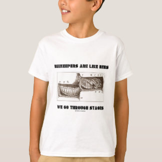 Beekeepers Are Like Bees We Go Through Stages T-Shirt