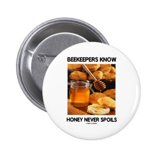Beekeepers Know Honey Never Spoils 2 Inch Round Button