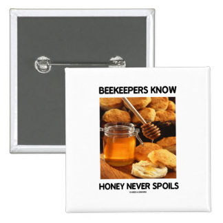 Beekeepers Know Honey Never Spoils 2 Inch Square Button