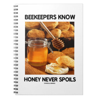 Beekeepers Know Honey Never Spoils Notebook
