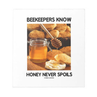Beekeepers Know Honey Never Spoils Notepad