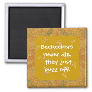 beekeepers never die humor 2 inch square magnet