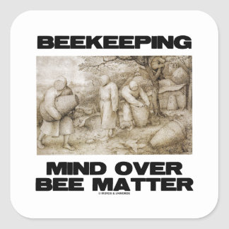 Beekeeping Mind Over Bee Matter Square Sticker