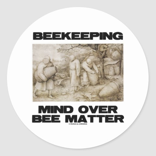 Beekeeping Mind Over Matter (The Beekeepers) Round Stickers