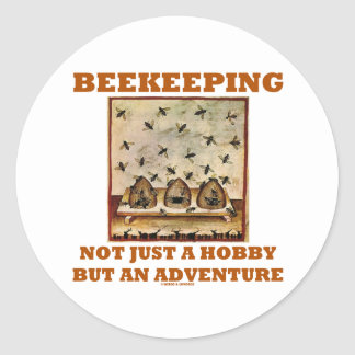 Beekeeping Not Just A Hobby But An Adventure Classic Round Sticker