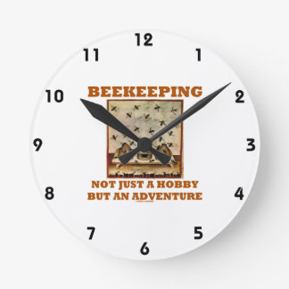 Beekeeping Not Just A Hobby But An Adventure Round Clock