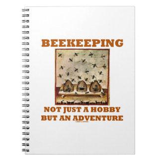 Beekeeping Not Just A Hobby But An Adventure Spiral Notebook