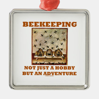 Beekeeping Not Just A Hobby But An Adventure Square Metal Christmas Ornament