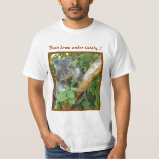 Been down under lately..? T-Shirt
