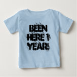 Been Here 1 Year! Shirts